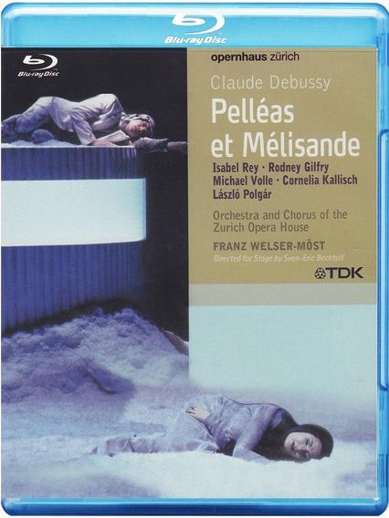 Debussy - Pelleas Et Melisande - Rey - Welser-most - Bluray