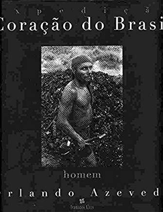 Livro Expedição Coração Do Brasil Homem