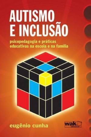 Livro Autismo E Inclusão: Psicopedag Eugenio Cunha
