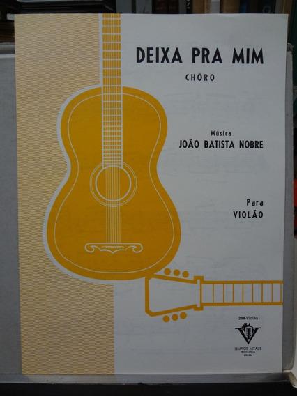 Partitura Violão Deixa Pra Mim Chôro João Batista Nobre