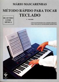 Metodo Rápido Para Tocar Teclado Mário Mascarenhas 1 Volume