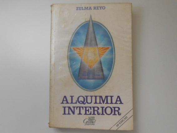 Livro - Alquimia Interior - 10ª Edição - Zulma Reyo - 1990