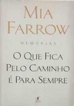 Livro: O Que Fica Pelo Caminho E Para Sempre: Memorias - Mia