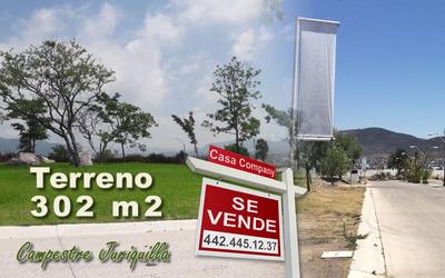 Precioso Terreno De 302.51 En Campestre Juriquilla, Libre De Gravamen, Ganelo !