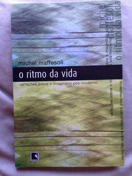 Livro Michel Maffesoli O Ritmo Da Vida Pós Moderno