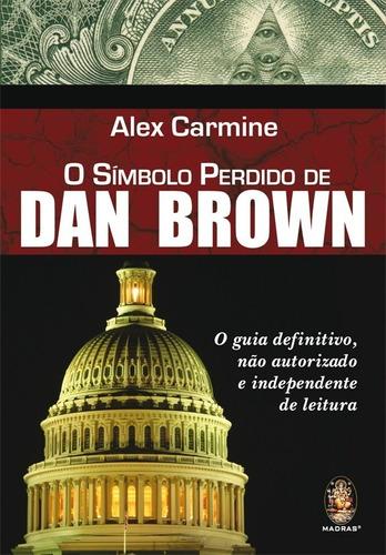Símbolo Perdido De Dan Brown, O - O Guia Definitivo, Não Aut