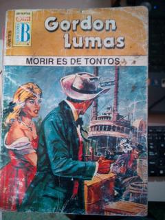 C6 Bruguera Gordon Lumas Morir Es De Tontos
