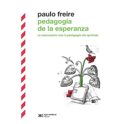 Pedagogía De La Esperanza - Paulo Freire