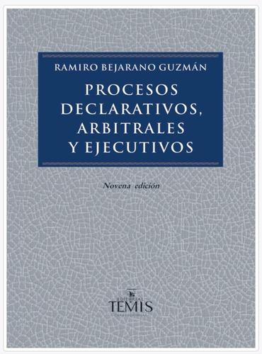 Bejarano Guzmán Procesos Declarativo Temis