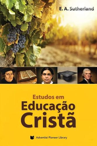 Livro: Estudos Em Educação Cristã - Centro White