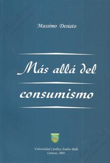 Más Allá Del Consumismo (nuevo) / Massimo Desiato
