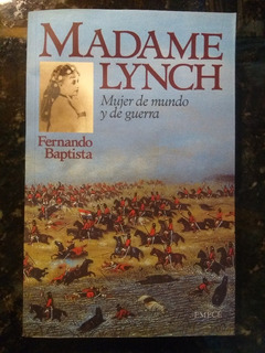 Fernando Baptista - Madame Lynch, Mujer De Mundo Y De Guerra