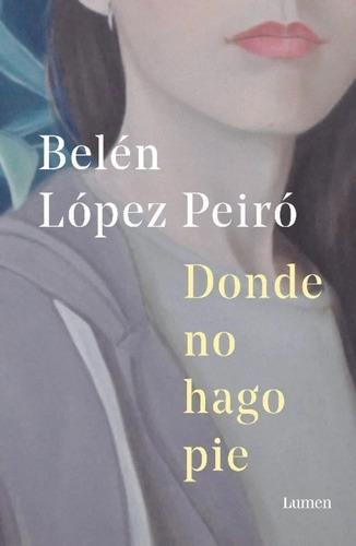 Donde No Hago Pie - Belén López Peiró
