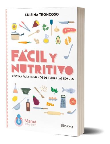 Imagen 1 de 5 de Fácil Y Nutritivo  De Luisina Troncoso