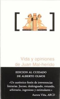Vida Y Opiniones De Juan Mal Herido, Alberto Olmos, Melusina