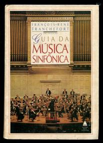 Guia Da Música Sinfônica Clássica Ópera Concertos - L.2034