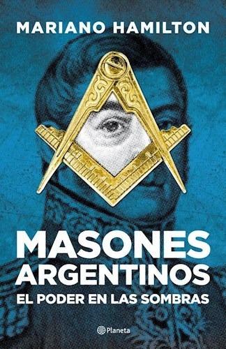 Masones Argentinos - Mariano Hamilton