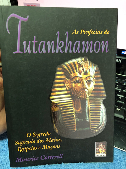 As Profecias De Tutankhamon Maurice Cotterell