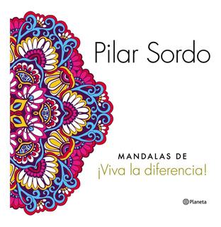¡viva La Diferencia! Para Colorear De Pilar Sordo - Planeta
