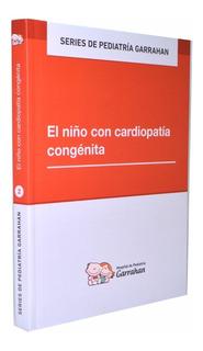 Series 2 - El Niño Con Cardiopatía Congénita - Garrahan