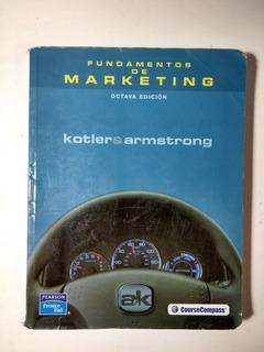 Fundamentos De Marketing , P. Kotler Y Gary Armstrong 8va.