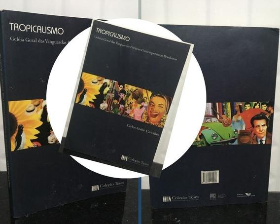 Livro Tropicalismo - Geleia Geral Das Vanguardas...