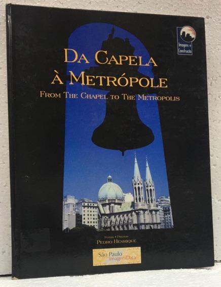Da Capela À Metrópole Pedro Henrique Editora Imagem Data