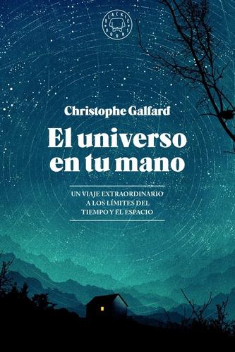 El Universo En Tu Mano - Galfard Christophe