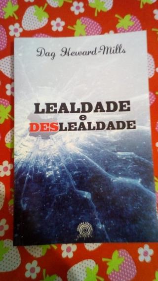 Livro Lealdade E Deslealdade-dag Heward Mills