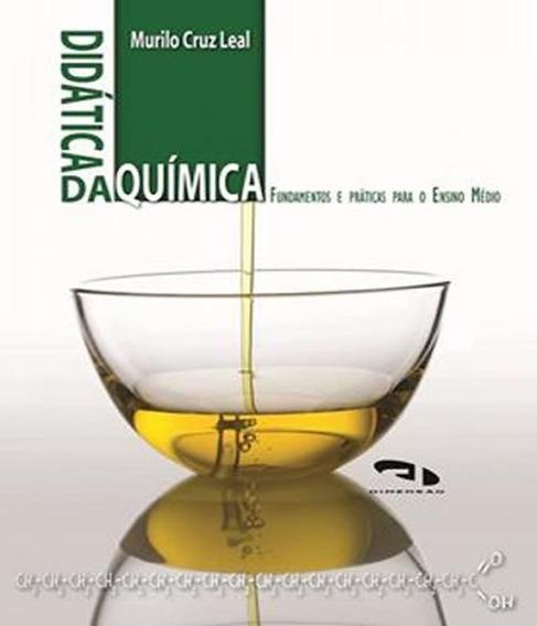 Didatica Da Quimica - Fundamentos E Praticas Para O Ensino M