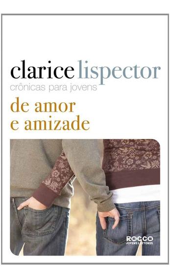 Livro - De Amor E Amizade - Clarice Lispector - Novo
