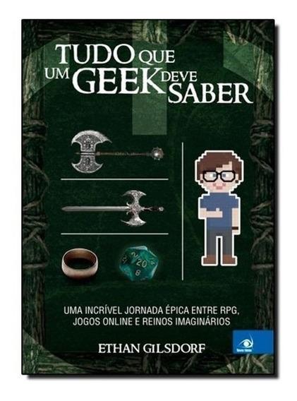 Livro Tudo Que Um Geek Deve Saber Uma Incrível Jornada Épica