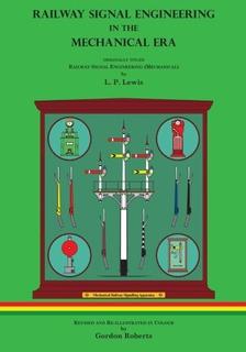 Book : Railway Signal Engineering In The Mechanical Era -...