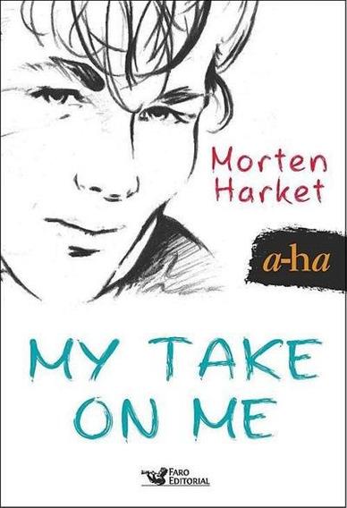 Livro A-ha: My Take On Me / Morten Harket