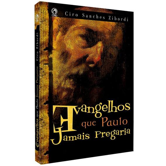Livro Ciro S.zibordi - Evangelhos Que Paulo Jamais Pregari