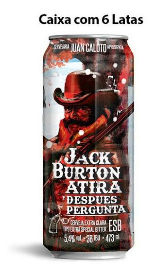 Cerveja Juan Caloto Jack Burton Atira Y Después Pergunta Cai