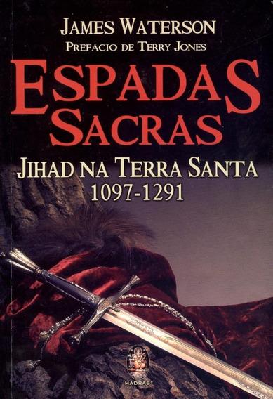 Espadas Sacras - Jihad Na Terra Santa - 1097-1291