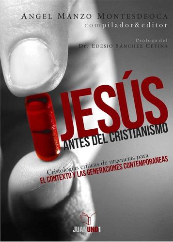 Jesús Antes Del Cristianismo - Ángel Manzo - Nuevo Libro