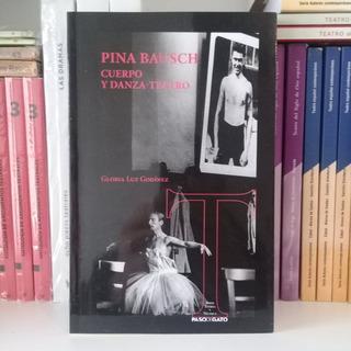 Pina Bausch Cuerpo Y Danza-teatro De Gloria Godinez