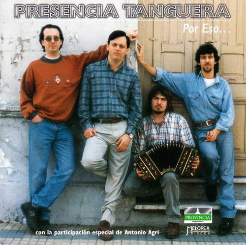 Presencia Tanguera - Por Eso - Cd