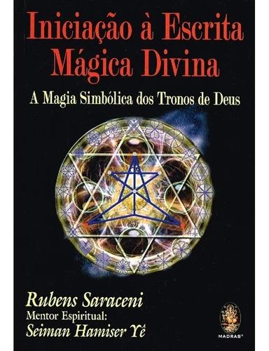 Imagem 1 de 1 de Iniciação À Escrita Mágica Divina - A Magia Simbólica Dos Tr