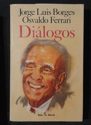 Dialogos Jorge Luis Borges Osvaldo Ferrari