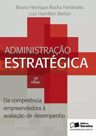 Administração Estratégica - 2ª Ed. 2012