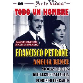 Todo Un Hombre - Francisco Petrone - A. Bence - Dvd Original