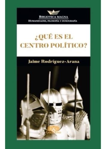 Qué Es El Centro Político