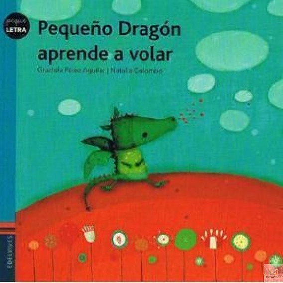 Pequeño Dragón Aprende A Volar - Edelvives