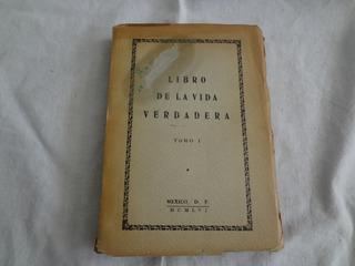 Libro De La Vida Verdadera - México D. F. - M C M L V I