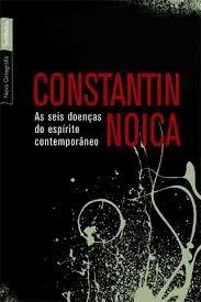 As Seis Doenças Do Espírito Contemporâneo - Constantin Noica