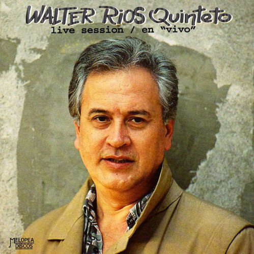 Walter Ríos - Live Session - Cd