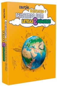 Coleção Pedagógica Brincando Com Letras E Números - Frete Gr